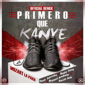 iI9fkHS - Mozart La Para Ft. Farruko, Bryant Andrew, Baby Tony & Kevin Ash - Primero Que Kanye (Official Remix)