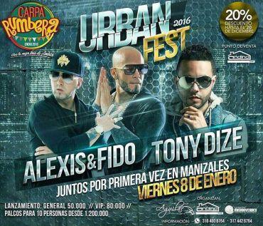 iMq4XJB - Evento: Alexis & Fido y Tony Dize – Urban Fest 2016 (Manizales, Colombia)