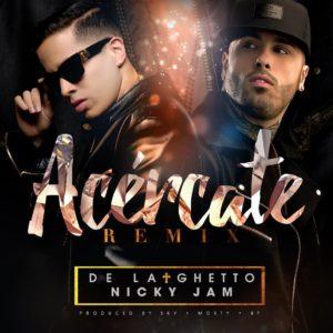 jfyB1BQ - De La Ghetto Ft Nicky Jam - Acércate (Official Remix)