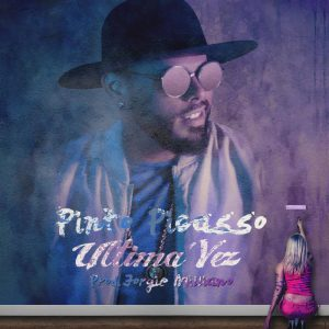kWN4x7l - Pinto Picasso - Ultima Vez