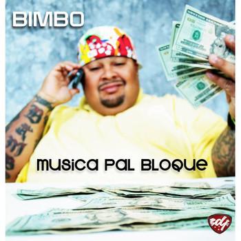 kgispjl2c78n - Bimbo - Musica Pal Bloque (2008)