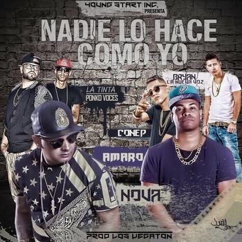 kuDsbAh - Amaro Ft. Nova La Amenaza, La Tinta & Ponko Voces, Bryan La Nueva Voz Y Conep - Nadie Lo Hace Como Yo (Prod. By Los Vegaton)