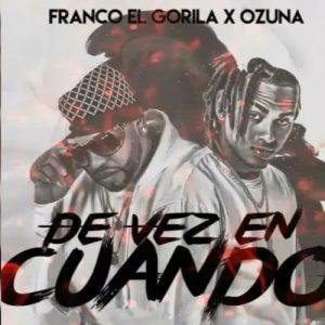 mn9usuo - Franco El Gorila Ft. Ozuna - De Vez En Cuando