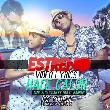 """mx6KCpG - El Gran Éxito De J King & Maximan Y Tito El Bambino Con """"Hace Calor"""""""