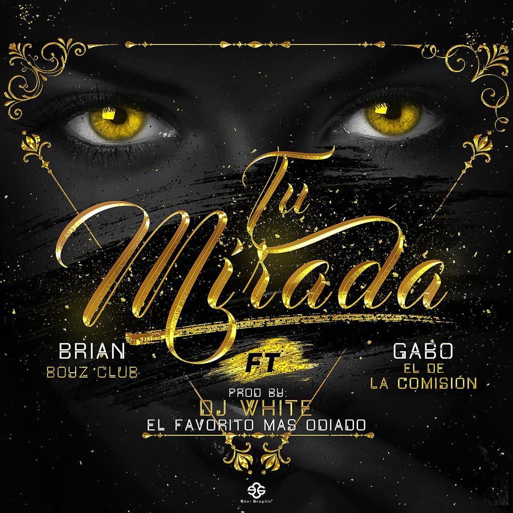 n7SJse5 - Brian Boyz Club Ft. Gabo El De La Comision - Tu Mirada