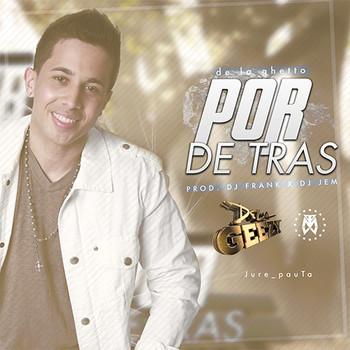nthr2u4zm3pg - De La Ghetto - Por Detras (Mix)