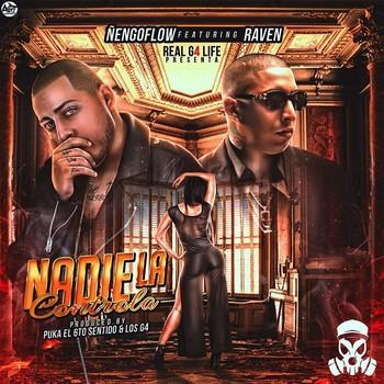 ohibufxsoo0d - Ñengo Flow Ft. Raven - Nadie La Controla (Prod. By Sinfonico & Onyx Los G4 & Puka El 6to Sentido)