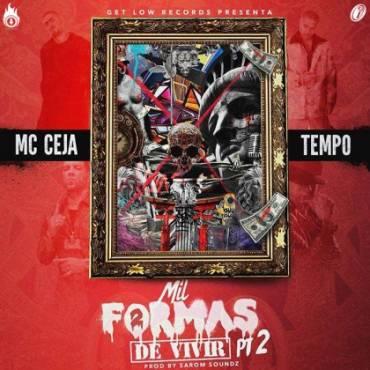 oszejEs - MC Ceja Ft. Tempo – Mil Formas De Vivir (Parte 2)