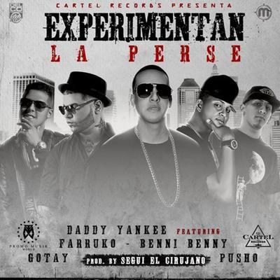 qI4ge8c - Daddy Yankee Ft. Farruko, Benny Benni, Gotay & Pusho - Experimentan La Perse (Prod. By Segui El Cirujano) (Original)