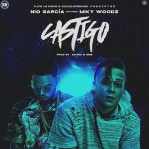 qj2xxqi - Nio Garcia Ft. Miky Woodz - Castigo