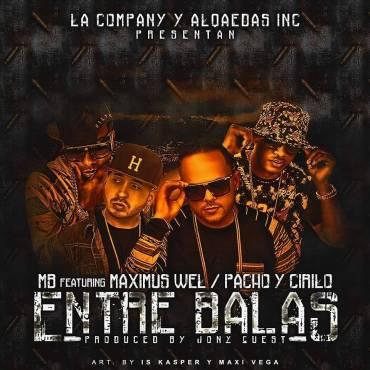 r0L5GA3 - MB El Casi Nuevo Ft. Maximus Wel Y Pacho & Cirilo - Entre Balas