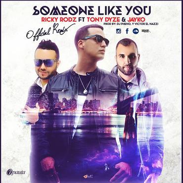 s0MflZ8 - Ricky Rodz Ft. Tony Dize Y Jayko - Someone Like You (Official Remix)