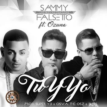 sekNBcj - Sammy & Falsetto Ft. Ozuna - Tú Y Yo (Prod. By Super Yei, Osva The Osz & Bless)