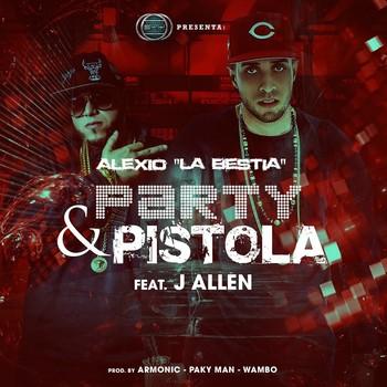stx9wjr8qzhb - Alexio La Bestia Ft. J Allen - Party Y Pistola (Prod. By Armonic, Paky Man & Wambo)