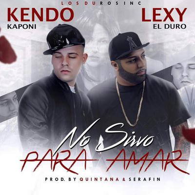tadUhS2 - Kendo Kaponi Ft. Lexy El Duro – No Sirvo Para Amar (Video Lyric)