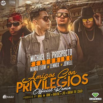 tl7vw6cqeqni - Michael El Prospecto Ft. Ñengo Flow, Jowell y Lennox - Amigos Con Privilegios (Official Remix)