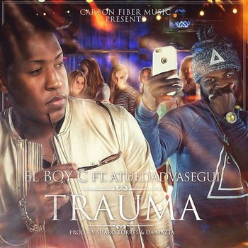 tlscr21wm2p7 - El Boy C Ft. ATuEdadVaSegui - Trauma