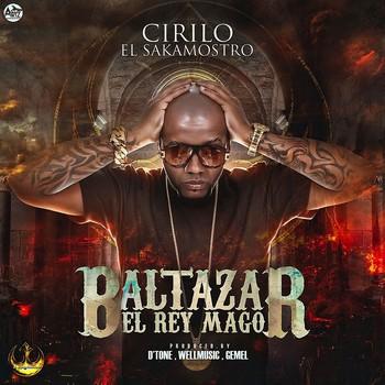 trrb94ez9lvn - Cirilo El Sakamostro - Baltazar El Rey Mago (Prod. By DTone, Well Music & Gmel)