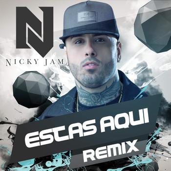 tywx7s62jy94 - Nicky Jam - Estas Aquí (Reggaeton Remix) (iTunes)