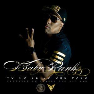 u304Tii - Baby Ranks - Yo No Se Lo Que Paso