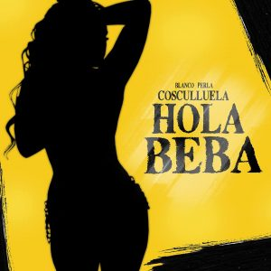 uX9kJGJ - Cosculluela - Hola Beba (Blanco Perla) (Original)