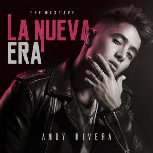 v8QFk32 - Andy Rivera - La Nueva Era (The Mixtape) (2016)