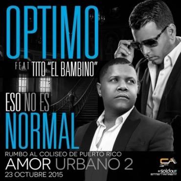 vMQZAL6 - Optimo Ft. Tito El Bambino - Eso No Es Normal