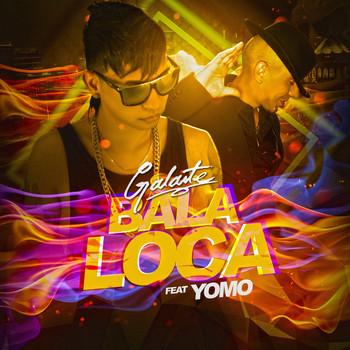 w2obufd2ovpi - Galante 'El Emperador' Ft. Yomo - Bala Loca