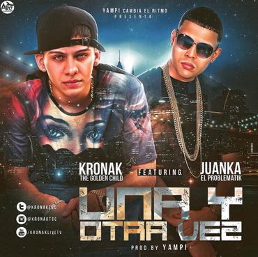 w3PKTD7 1 - Kronak The Golden Child Ft Juanka El Problematik - Una Y Otra Vez