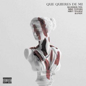 wBqqm0U - Maximus Wel Ft. Randy, Miky Woodz Y Mike Towers - Que Quieres De Mi (Official Remix)
