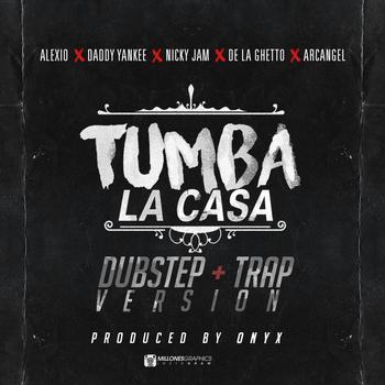 yMXZtw2 - Alexio Ft. Daddy Yankee, Nicky Jam, De La Ghetto Y Arcangel - Tumba La Casa (Dubstep + Trap Version)
