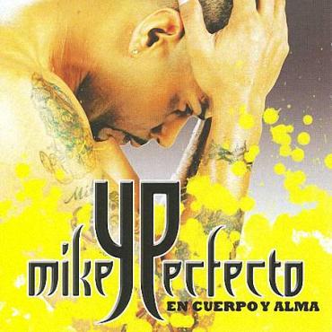 zBsmdtM - Mikey Perfecto - En Cuerpo Y Alma (2008)
