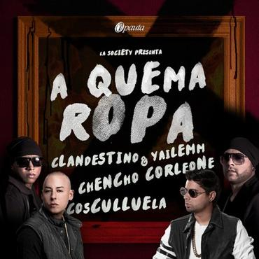 zBusLQV - Clandestino & Yailemm Ft. Chencho Y Cosculluela - A Quema Ropa