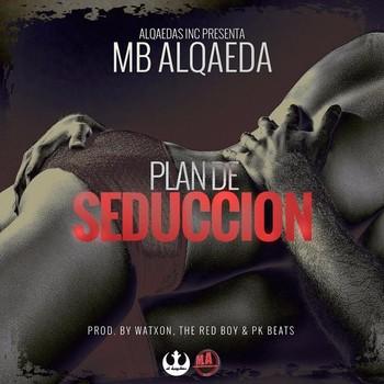zjc9eekpvsu8 - MB Alqaeda - Plan De Seducción (Prod. By Watxon, The Red Boy Y PK Beats)