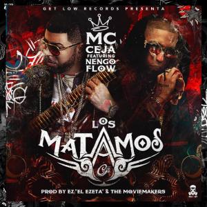 """zsAYASo - """"Los Matamos"""" De MC Ceja y Ñengo Flow Ya Tiene Fecha De Estreno"""
