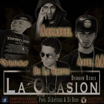 zt73b9aj8i6f - Arcangel Ft. De La Ghetto, Ozuna Y Anuel AA - La Ocasión (Dembow Remix)