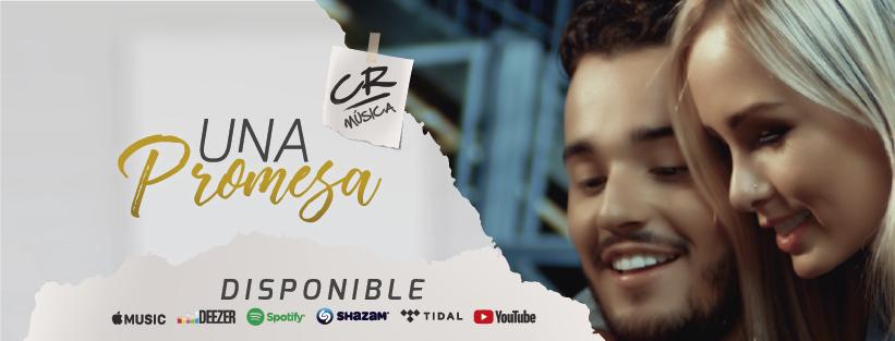 """Una Promesa"""" es la nueva propuesta de CR Música - """"Una Promesa"""" es la nueva propuesta de CR Música"""