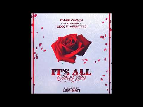 0 20 - Charly Baloa Ft Lexx El Versatico - It´s All About You