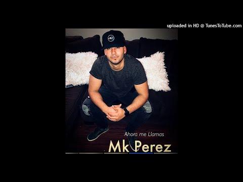 0 48 - Mk Perez – Me Llamas