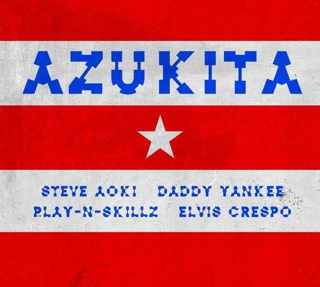 1425 1 - Steve Aoki, Daddy Yankee, Play-N-Skillz, Elvis Crespo – Azukita