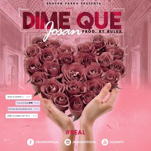 DIME QUE COVER REDES 300x300 1 - Josan - Dime Que (Prod. By Rulex)