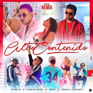 alto 300x300 1 - Plan B Ft Luigi 21 Plus, Jowell & Randy Y Ñejo - Alto Contenido (Official Remix)