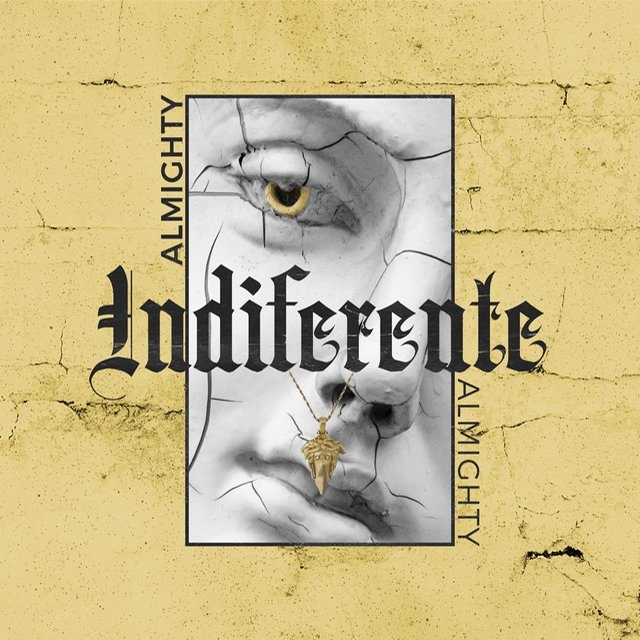 inde - Almighty – Indiferente