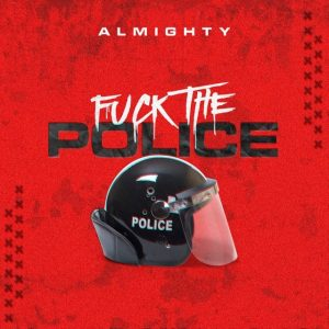 police 300x300 - Almighty – Fuck The Police