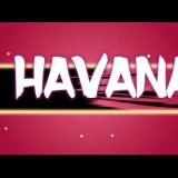 0 15 160x160 - Camila Cabello Featuring Francistyle - Havana Remix (Video Lyrics)