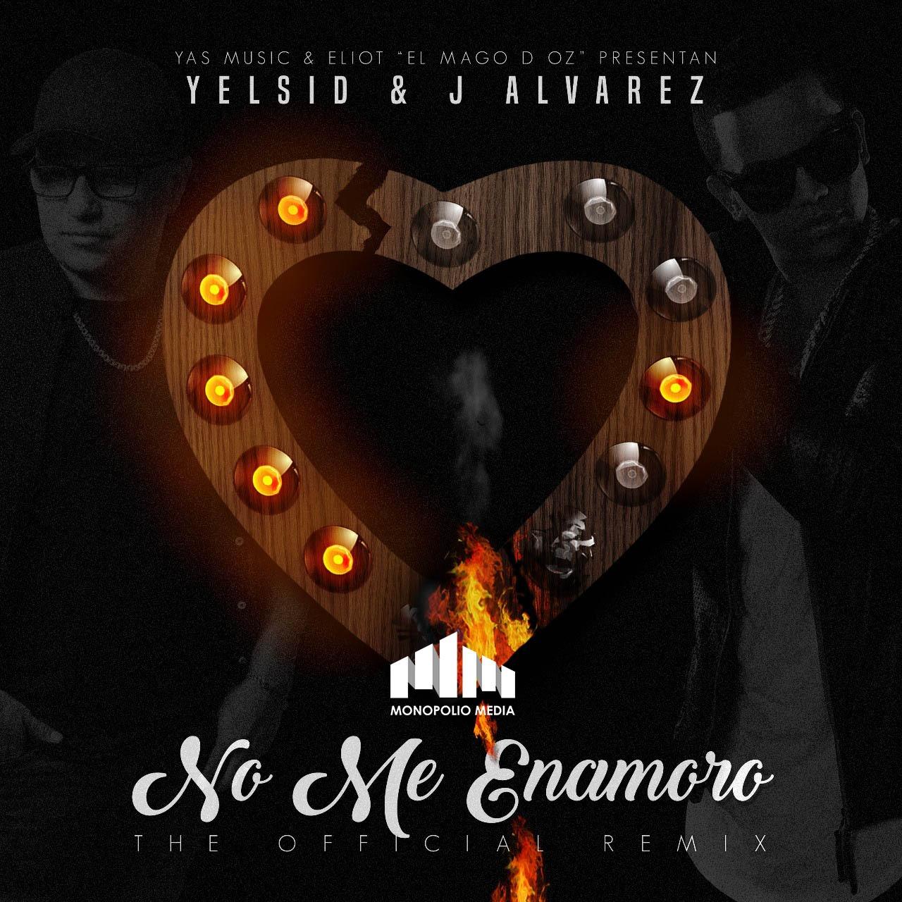 Yelsid Ft. J Alvarez No Me Enamoro Official Remix - Yelsid, J Alvarez - No Me Enamoro (Official Remix)