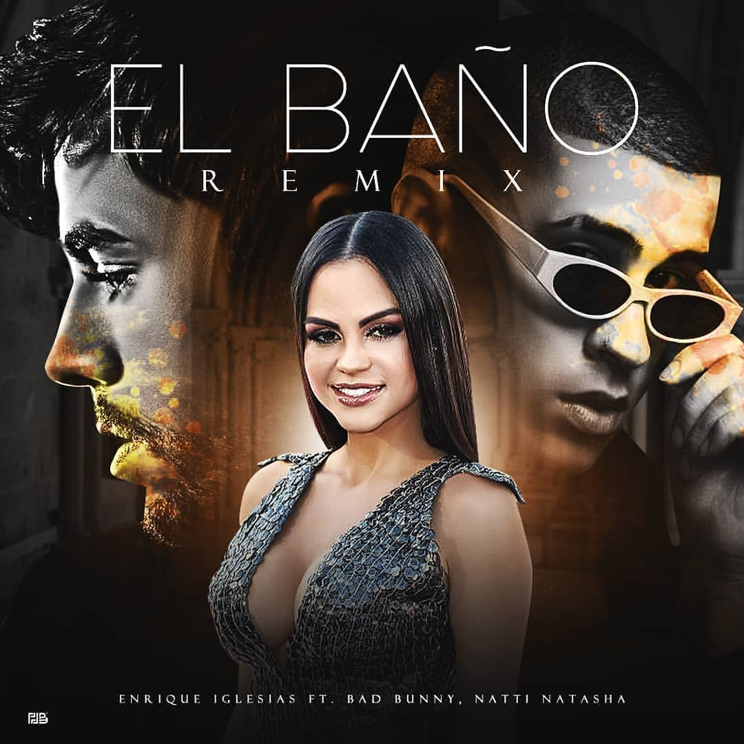 baño - Enrique Iglesias Ft Bad Bunny & Natti Natasha - El Baño (Official Remix)