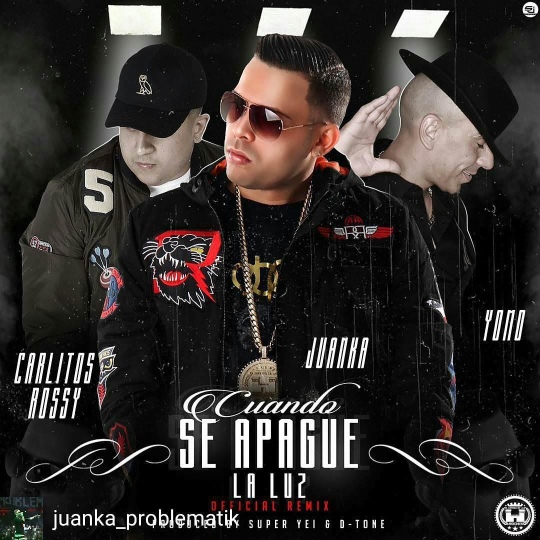 cuando - Juanka El Problematik Ft. Yomo Y Carlitos Rossy - Cuando Se Apague La Luz (Official Remix)
