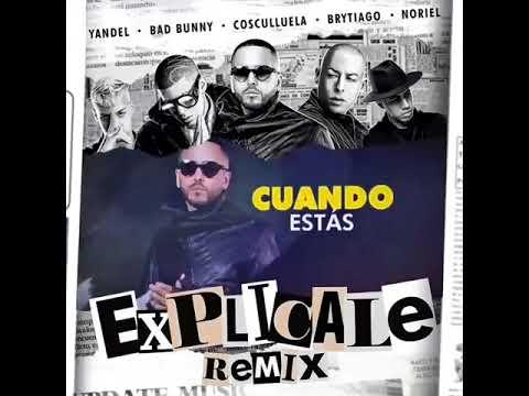 0 31 - Yandel Ft. Bad Bunny, Cosculluela, Noriel y Brytiago – Explicale (Remix) (Official Preview)