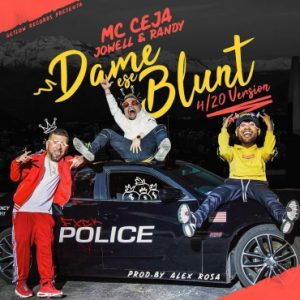 0 88 300x225 21 300x300 - MC Ceja Ft. Jowell y Randy – Dame Ese Blunt (Official Video)